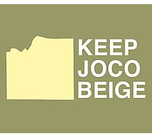 Keep JoCo Beige Photographic Print