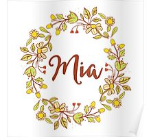 Mia lovely name and floral bouquet wreath Poster