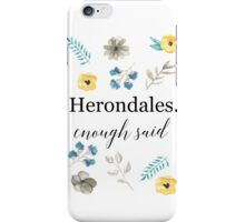 Herondales. Enough Said iPhone Case/Skin