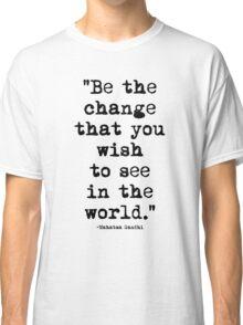 Mahatma Gandhi Quote 1 Classic T-Shirt