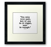 Mae West Quote 1 Framed Print