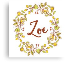 Zoe lovely name and floral bouquet wreath Canvas Print