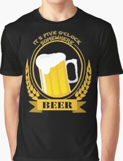 It's Five O'Clock Somewhere Graphic T-Shirt