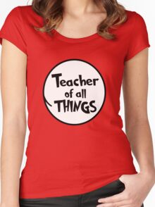 Teacher of all THINGS Women's Fitted Scoop T-Shirt