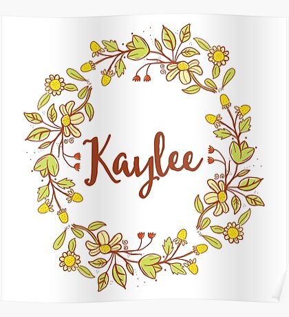 Kaylee lovely name and floral bouquet wreath Poster