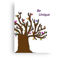 Be Unique; Be Yourself Canvas Print
