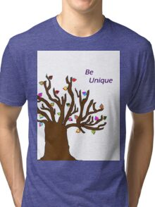 Be Unique; Be Yourself Tri-blend T-Shirt