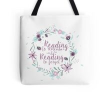 Reading to remember & Reading to forget Tote Bag