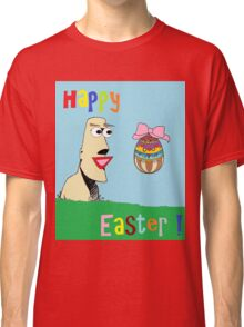 Happy Easter ! Classic T-Shirt