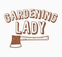 Gardening lady with hatchet Kids Tee