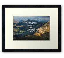 Mountains are calling 8 Framed Print
