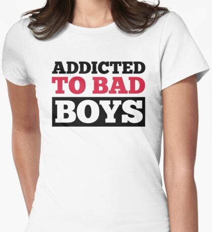 Bad Boys Funny Quote Womens Fitted T-Shirt
