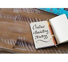 Handwritten text ONLINE MARKETING STRATEGY  Photographic Print