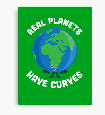 Character Building - Real Planets Have Curves Canvas Print