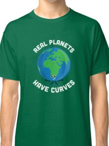 Character Building - Real Planets Have Curves Classic T-Shirt
