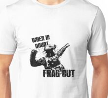 """""""When in Doubt, Frag Out!"""" Unisex T-Shirt"""
