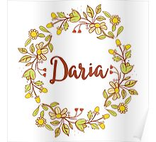Daria lovely name and floral bouquet wreath Poster