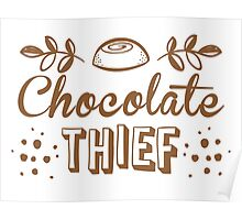 Chocolate thief Poster
