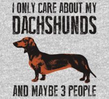 I only care about my Dachshunds and maybe 3 people One Piece - Long Sleeve