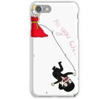 As you wish! iPhone Case/Skin