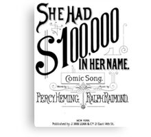 She Had $100,000 In Her Name Canvas Print