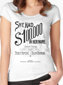 She Had $100,000 In Her Name Women's Fitted Scoop T-Shirt