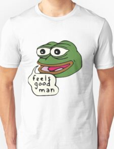Feels Good Man Unisex T-Shirt
