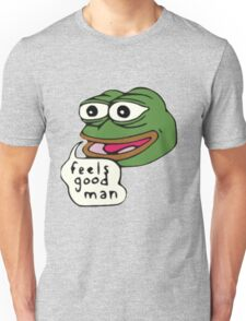 Feels Good Man Unisex T-Shirt
