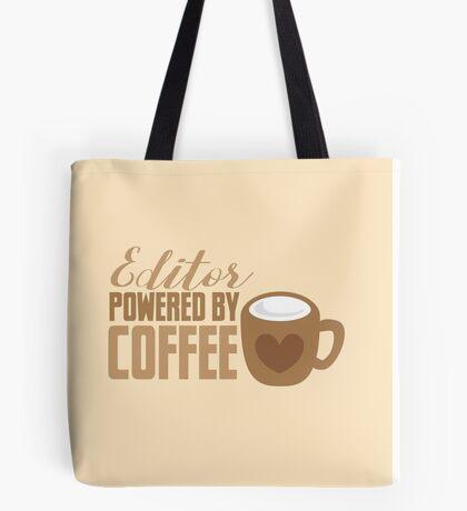Editor powered by Coffee Tote Bag