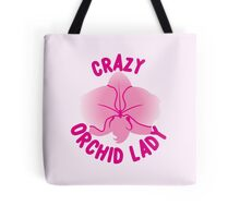 Crazy Orchid Lady Tote Bag