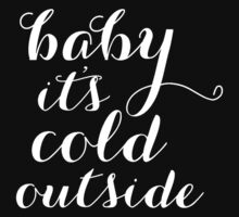 baby its cold outside One Piece - Long Sleeve