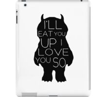 I'll Eat You Up, I Love You iPad Case/Skin
