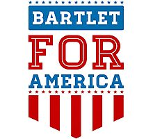 bartlet for america Photographic Print