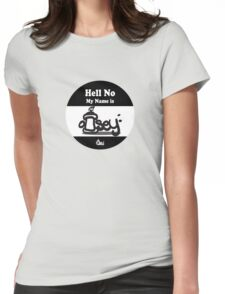 Hell No My Name Is graffiti sticker logo Black Womens Fitted T-Shirt