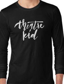 Theatre Kid Long Sleeve T-Shirt