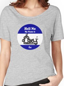 Hell No My Name Is graffiti sticker logo Blue Women's Relaxed Fit T-Shirt