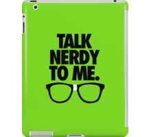 TALK NERDY TO ME. iPad Case/Skin