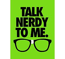 TALK NERDY TO ME. Photographic Print