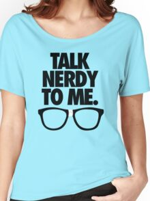 TALK NERDY TO ME. Women's Relaxed Fit T-Shirt
