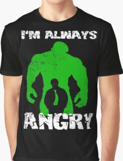 I'm Always Angry! Graphic T-Shirt