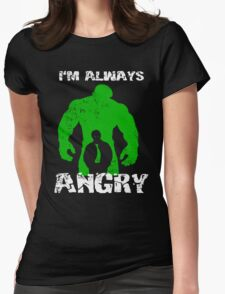 I'm Always Angry! Womens Fitted T-Shirt