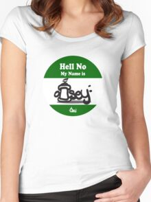 Hell No My Name Is graffiti sticker logo Green Women's Fitted Scoop T-Shirt