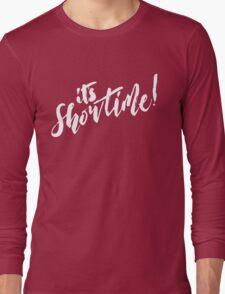 It's Showtime! Long Sleeve T-Shirt