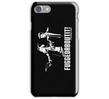 Fuggedaboutit iPhone Case/Skin
