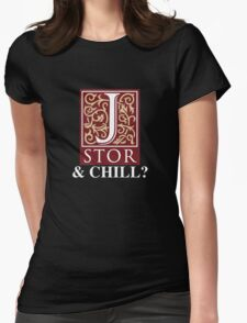 JSTOR and Chill? Womens Fitted T-Shirt