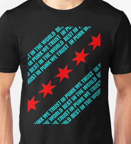 Best In The World In Punk We Trust (Chicago Flag) Unisex T-Shirt