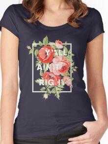 Y'all Ain't Right - Floral Typography Women's Fitted Scoop T-Shirt