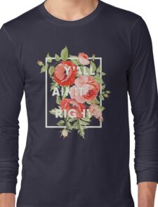 Y'all Ain't Right - Floral Typography Long Sleeve T-Shirt