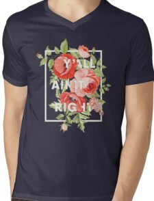 Y'all Ain't Right - Floral Typography Mens V-Neck T-Shirt