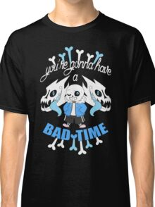 Bad Time Classic T-Shirt